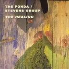 The Fonda / Stevens Group - The Healing