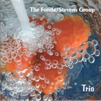 The Fonda / Stevens Group - Trio