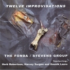 The Fonda / Stevens Group - Twelve Improvisations