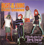 The Frankenstein Drag Queens From Planet 13 - Night Of The Living Drag Queens