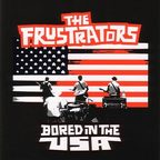 The Frustrators - Bored In The USA
