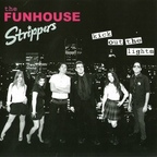 The Funhouse Strippers - Kick Out The Lights