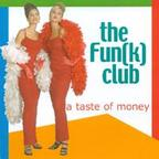 The Fun(k) Club - A Taste Of Money