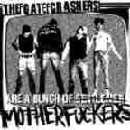 The Gatecrashers - The Gatecrashers Are A Bunch Of Motherfuckers