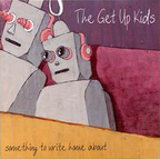 The Get Up Kids - Something To Write Home About