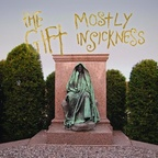 The Gift - Mostly In Sickness