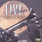 The Glenn Miller Orchestra - Live In Europe
