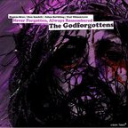 The Godforgottens - Never Forgotten, Always Remembered
