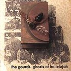 The Gourds - Ghosts Of Hallelujah