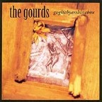 The Gourds - Gogitchyershinebox