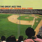 The Great Jazz Trio - Someday My Prince Will Come
