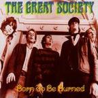 The Great Society - Born To Be Burned