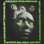 The Guess Who - Now And Not Then