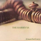 The Habibiyya - If Man But Knew