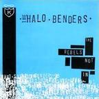 The Halo Benders - The Rebels Not In