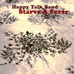 The Happy Talk Band - Starve A Fever