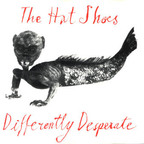 The Hat Shoes - Differently Desperate