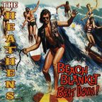 The Heathens - Beach Blanket Beatdown!