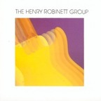 The Henry Robinett Group - s/t