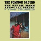 The Herbie Mann Afro-Jazz Sextet + Four Trumpets - The Common Ground