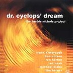 The Herbie Nichols Project - Dr. Cyclops' Dream