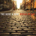 The Here & Now - Break Of Day