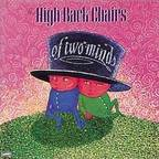 The High-Back Chairs - Of Two Minds