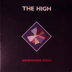 The High - Somewhere Soon