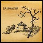 The Himalayans - She Likes The Weather