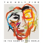The Holy Fire - In The Name Of The World