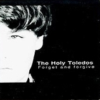 The Holy Toledos - Forget And Forgive