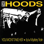 The Hoods - You Won't Take Her