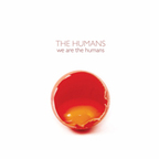 The Humans - We Are The Humans
