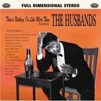 The Husbands - There's Nothing I'd Like More Than To See You Dead