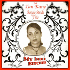 The Ian Kane Boogie-Stride Trio - My Indie Bitches
