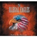 The Illegal Eagles - Back In The Fast Lane