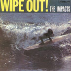 The Impacts - Wipe Out!