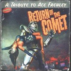 The Impostors 6 - Return Of The Comet  · A Tribute To Ace Frehley