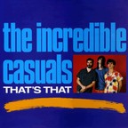 The Incredible Casuals - That's That
