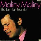 The Jan Hammer Trio - Maliny Maliny