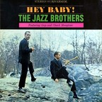 The Jazz Brothers - Hey Baby!
