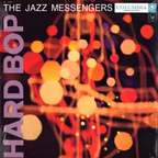 The Jazz Messengers - Hard Bop