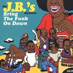 The J.B.'s Reunion - Bring The Funk On Down