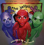 The Jellys - Welcome To Our World