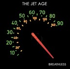 The Jet Age - Breathless