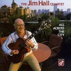 The Jim Hall Quartet - All Across The City