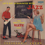 The Jimmy Rowles Sextet - Let's Get Acquainted With Jazz ...For People Who Hate Jazz!