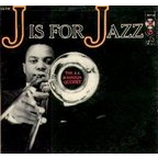 The J.J. Johnson Quintet - J Is For Jazz