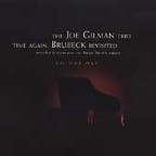 The Joe Gilman Trio - Time Again: Brubeck Revisited · Volume One