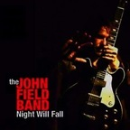 The John Field Band - Night Will Fall